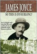 James Joyce: So This is Dyoublong?