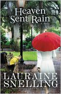 Heaven Sent Rain by Lauraine Snelling: NOOK Book Cover