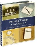 Putting Things in Order: A Journal to Organize Your Life for the Next Generation by Chronicle Books LLC: Product Image