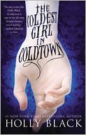 The Coldest Girl in Coldtown by Holly Black: Book Cover