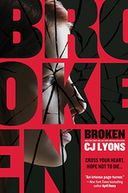 Broken by C. J. Lyons: Book Cover