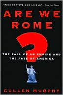 Are We Rome? by Cullen Murphy: Book Cover