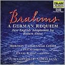 Brahms: A German Requiem (New English Adaptation by Robert Shaw) by Mormon Tabernacle Choir: CD Cover