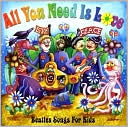 All You Need Is Love: Beatles Songs for Kids: CD Cover