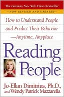 Reading People: How to Understand People and Predict their Behavior – Anytime, Anyplace by Jo-Ellan Dimitrius & Wendy Patrick Mazzarella