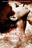 In the Age of Love and Chocolate by Gabrielle Zevin: Book Cover