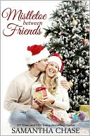 Mistletoe Between Friends by Samantha Chase: NOOK Book Cover
