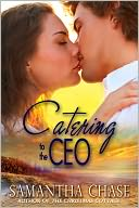 Catering to the CEO by Samantha Chase: NOOK Book Cover