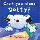 Can't You Sleep, Dotty? by Tim Warnes: Book Cover
