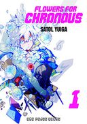 Flowers for Chronous Volume 01 by Satol Yuiga: Book Cover