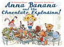 Anna Banana and the Chocolate Explosion by Alexis Dormal: Book Cover