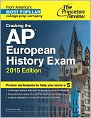 Cracking the AP European History Exam, 2015 Edition by Princeton Review: NOOK Book Cover