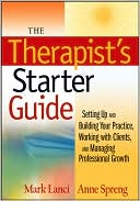download The Therapist's Starter Guide : Setting Up and Building Your Practice, Working with Clients, and Managing Professional Growth book
