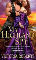 My Highland Spy by Victoria Roberts: NOOK Book Cover