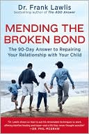 Mending the Broken Bond by Frank Lawlis: Book Cover