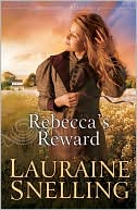 Rebecca's Reward (Daughters of Blessing Series #4) by Lauraine Snelling: Book Cover