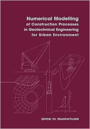Numerical Modeling of Construction Processes in Geotechnical Engineering for Urban Environment