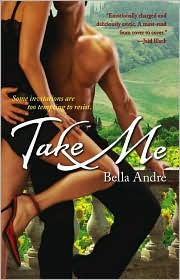 Take Me by Bella Andre: Book Cover