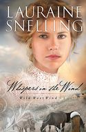 Whispers in the Wind (Wild West Wind Book #2) by Lauraine Snelling: NOOK Book Cover