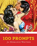 100 Prompts for Romance Writers by Annette Elton: NOOK Book Cover