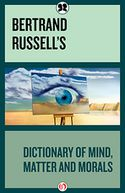 Bertrand Russell's Dictionary of Mind, Matter and Morals by Bertrand Russell: NOOK Book Cover