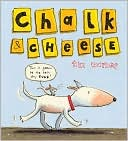 Chalk and Cheese by Tim Warnes: Book Cover