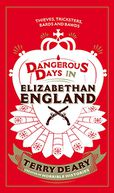 Dangerous Days in Elizabethan England by Terry Deary: NOOK Book Cover