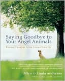 Saying Goodbye to Your Angel Animals: Finding Comfort After Losing a Pet