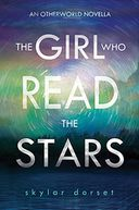 The Girl Who Read the Stars by Skylar Dorset: NOOK Book Cover