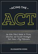 Acing the ACT by Elizabeth King: NOOK Book Cover