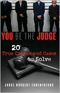 download You Be the Judge : 20 True Crimes and Cases to Solve book