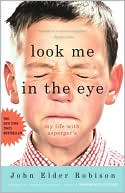 Look Me in the Eye by John Elder Robison: Book Cover
