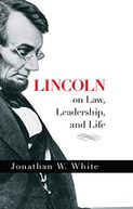 Lincoln on Law, Leadership, and Life by Jonathan White: NOOK Book Cover