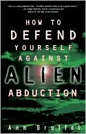 download How to Defend Yourself Against Alien Abductions book
