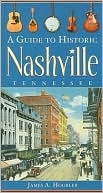 download Guide to Historic Nashville, Tennessee book