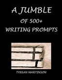 A Jumble of 500+ Writing Prompts by Tyrean Martinson: NOOK Book Cover