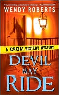 Devil May Ride (Ghost Dusters Mystery Series #2) by Wendy Roberts: Book Cover