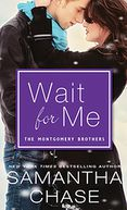Wait for Me by Samantha Chase: NOOK Book Cover
