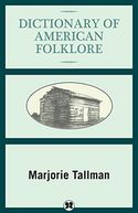 Dictionary of American Folklore by Marjorie Tallman: NOOK Book Cover