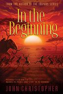 In the Beginning by John Christopher: NOOK Book Cover