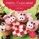 2016 Hello, Cupcake! Wall Calendar by Karen Tack: Calendar Cover