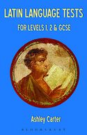 Latin Language Tests for Levels 1 and 2 and GCSE by Ashley Carter: NOOK Book Cover