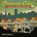 2016 American Cities Classic Posters Wall Calendar by Anderson Design Group: Calendar Cover