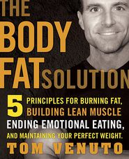 The Body Fat Solution by Tom Venuto: Book Cover