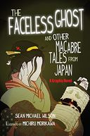 The Faceless Ghost and Other Macabre Tales from Japan by Sean Michael Wilson: Book Cover
