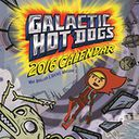 2016 Galactic Hot Dogs Wall Calendar by Max Brallier: Calendar Cover