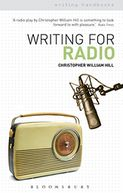 Writing for Radio by Christopher William Hill: NOOK Book Cover