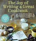 The Joy of Writing a Great Cookbook by Kim Yorio: NOOK Book Cover