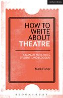 How to Write About Theatre by Mark Fisher: NOOK Book Cover