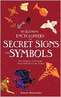 The Element Encyclopedia of Secret Signs and Symbols by Adele Nozedar: Book Cover
